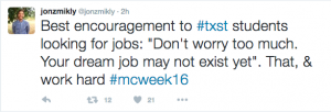 Jon Zmikly, a Senior Lecturer at Texas State University, tweeted a quote from Andrea Windmeyer, a member of a panel telling students what is necessary for a job in digital media.